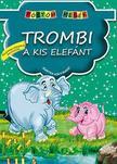 Trombi, a kis elefánt - Pöttöm mesék<!--span style='font-size:10px;'>(G)</span-->