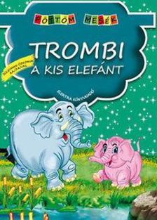 Trombi, a kis elefánt - Pöttöm mesék