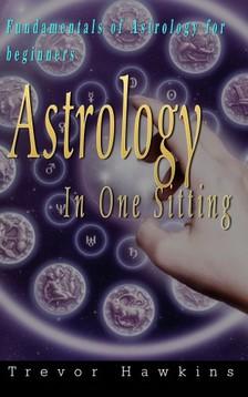 Hawkins Trevor - Astrology In One Sitting [eKönyv: epub, mobi]