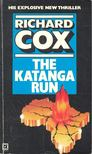 COX, RICHARD - The Katanga Run [antikvár]