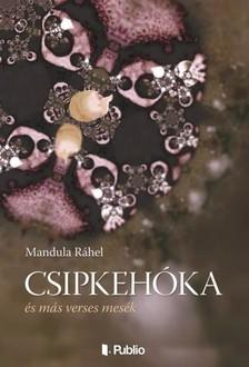 Ráhel Mandula - Csipkehóka - és más verses mesék [eKönyv: epub, mobi]