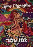 SOMA MAMAG - Tiszta szex - új borító<!--span style='font-size:10px;'>(G)</span-->