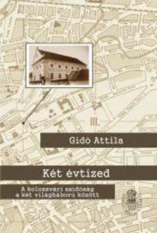 Gidó Attila - Két évtized