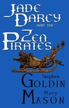 Mary Mason Stephen Goldin, - Jade Darcy and the Zen Pirates [eKönyv: epub,  mobi]