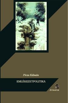 Pócza Kálmán - Emlékezetpolitika ***