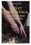 Kothencz Henrietta - Az élet lovas oldala - Lesz egy farmom az Alföldön [eKönyv: epub, mobi]