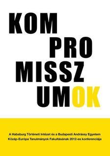 GERŐ ANDRÁS (SZERK.) - Kompromisszumok a közép-európai politikai kultúrában