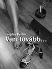 Pretor Sophia - Van tovább... [eKönyv: epub,  mobi]