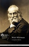 WALT WHITMAN - Delphi Complete Works of Walt Whitman (Illustrated) [eKönyv: epub,  mobi]