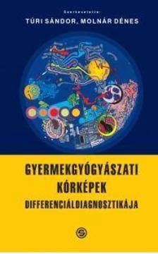 Túri Sándor, Molnár Dénes - Gyermekgyógyászati kórképek differenciáldiagnosztikája