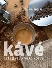Szuna Noémi - Kávé - Csészével a világ körül