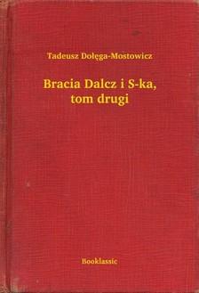 Do³êga-Mostowicz Tadeusz - Bracia Dalcz i S-ka, tom drugi [eKönyv: epub, mobi]