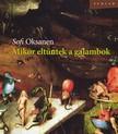 Sofi Oksanen - Mikor eltűntek a galambok [eKönyv: epub, mobi]<!--span style='font-size:10px;'>(G)</span-->