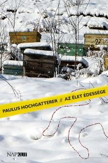 Paulus Hochgatterer - Az élet édessége [eKönyv: pdf, epub, mobi]