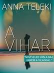 Teleki Anna - A Vihar [eKönyv: epub, mobi]<!--span style='font-size:10px;'>(G)</span-->