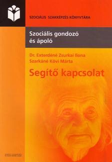 EXTERDÉNÉ ZSURKAI ILONA - SEGÍTŐ KAPCSOLAT - SZOCIÁLIS GONDOZÓ ÉS ÁPOLÓ