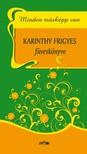 Karinthy Frigyes - Minden másképp van - Karinthy Frigyes füveskönyve [eKönyv: pdf, epub, mobi]<!--span style='font-size:10px;'>(G)</span-->
