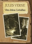 Jules Verne - Véres dráma Livóniában [eKönyv: epub, mobi]<!--span style='font-size:10px;'>(G)</span-->