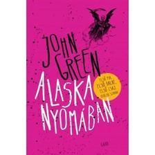 Green, John - Alaska nyomában - kötött