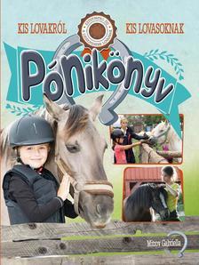 Mitrov Gabriella - Pónikönyv - Kis lovakról kis lovasoknak
