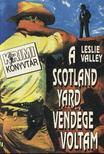 Valley, Leslie - A Scotland Yard vendége voltam [antikvár]
