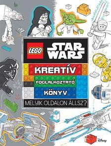 - - LEGO Star Wars - Melyik oldalon állsz? - Kreatív foglalkoztató könyv