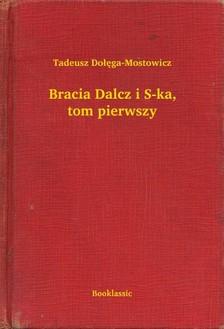 Do³êga-Mostowicz Tadeusz - Bracia Dalcz i S-ka, tom pierwszy [eKönyv: epub, mobi]