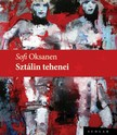 Sofi Oksanen - Sztálin tehenei [eKönyv: epub, mobi]<!--span style='font-size:10px;'>(G)</span-->