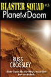 Crossley Russ - Blaster Squad #3 Planet of Doom [eKönyv: epub, mobi]