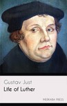 Just Gustav - Life of Luther [eKönyv: epub,  mobi]