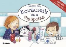 Tisóczki Aliz - Kovácsék és a fogápolás  [eKönyv: epub, mobi]