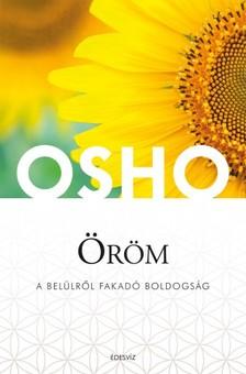 OSHO - Öröm - A belülről fakadó boldogság [eKönyv: epub, mobi]
