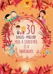 30 angol-magyar mese a szeretetről és a barátságról [eKönyv: pdf]<!--span style='font-size:10px;'>(G)</span-->