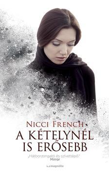 Nicci French - A kételynél is erősebb