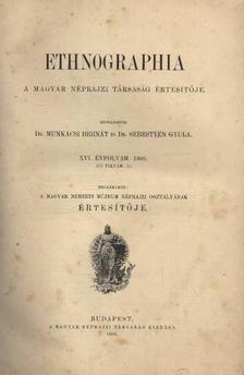 Dr. Munkácsi Bernát, Dr. Sebestyén Gyula - Ethnographia XVI. évfolyam 1905. [antikvár]