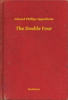 Oppenheim, Edward Phillips - The Double Four [eKönyv: epub, mobi]