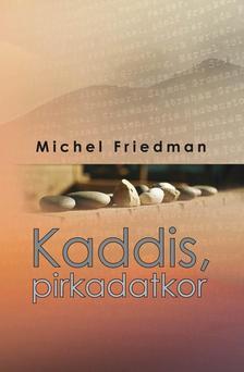 Friedman, Michel - Kaddis, pirkadatkor.