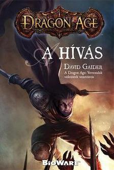 David Gaider - A HÍVÁS - DRAGON AGE