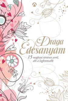 - Drága Édesanyám