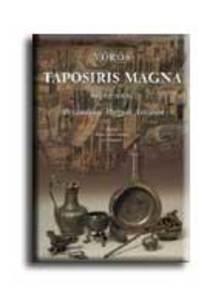 Vörös Győző - TAPOSIRIS MAGNA 1998-2004. - MAGYAR,ANGOL - ALEXANDRIAI MAGY