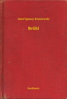 Kraszewski Józef Ignacy - Brühl [eKönyv: epub, mobi]