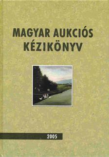 Lovas Dániel, Csányi Beáta - Magyar aukciós kézikönyv 2005 [antikvár]