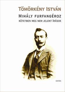 TÖMÖRKÉNY ISTVÁN - Mihály furfangéroz