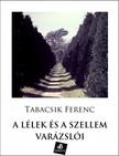 Tabacsik Ferenc - A lélek és a szellem varázslói [eKönyv: epub, mobi]