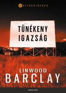 Linwood Barclay - Tünékeny igazság