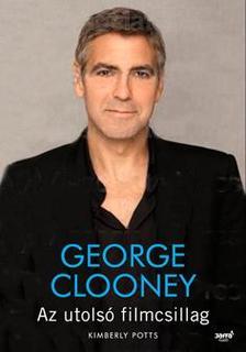 POTTS, KIMBERLY - George Clooney - Az utolsó filmcsillag ###
