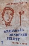 Palotai H. Zsófia - Szabadság mindenek felett II.  [eKönyv: epub,  mobi]