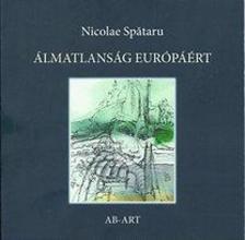 Nicolae Spătaru - Álmatlanság Európáért