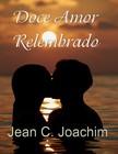 Joachim Jean - Doce Amor Relembrado [eKönyv: epub,  mobi]