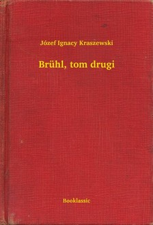 Kraszewski Józef Ignacy - Brühl, tom drugi [eKönyv: epub, mobi]
